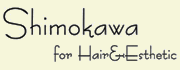 Shimokawa for Hair&Esthetic